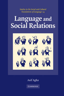 Language and Social Relations - Studies in the Social and Cultural Foundations of Language 24 (Hardback)