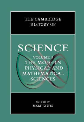 The Cambridge History of Science: Volume 5, The Modern Physical and Mathematical Sciences - The Cambridge History of Science (Hardback)