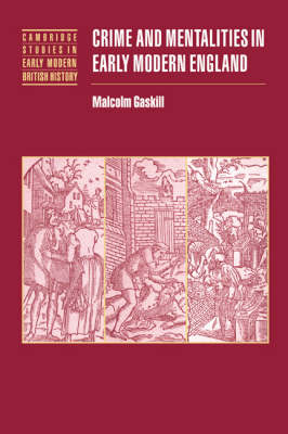 Crime and Mentalities in Early Modern England - Cambridge Studies in Early Modern British History (Hardback)