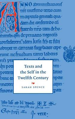 Texts and the Self in the Twelfth Century - Cambridge Studies in Medieval Literature 30 (Hardback)