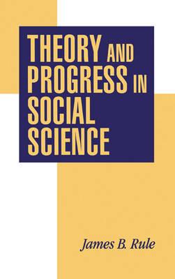 Theory and Progress in Social Science (Hardback)