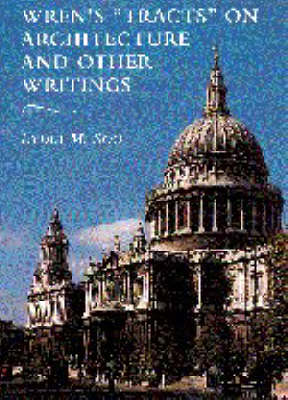 Wren's 'Tracts' on Architecture and Other Writings (Hardback)
