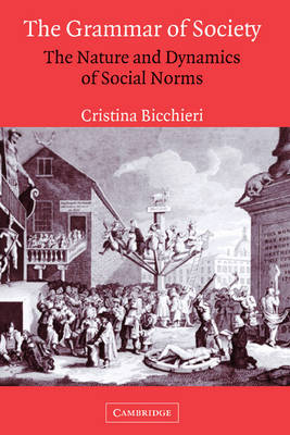 The Grammar of Society: The Nature and Dynamics of Social Norms (Hardback)