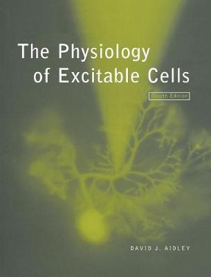 The Physiology of Excitable Cells (Hardback)