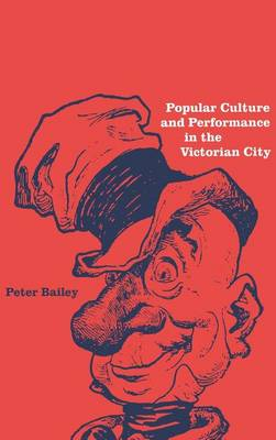Popular Culture and Performance in the Victorian City (Hardback)
