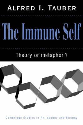 The Immune Self: Theory or Metaphor? - Cambridge Studies in Philosophy and Biology (Paperback)