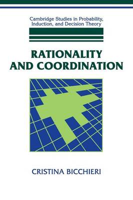 Rationality and Coordination - Cambridge Studies in Probability, Induction and Decision Theory (Paperback)