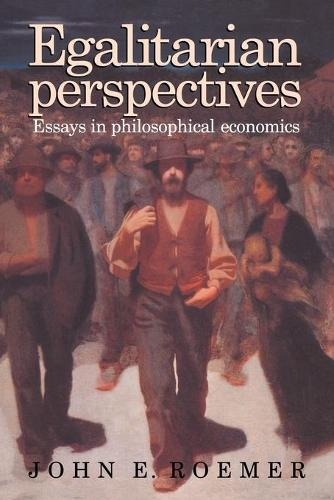 Egalitarian Perspectives: Essays in Philosophical Economics (Paperback)