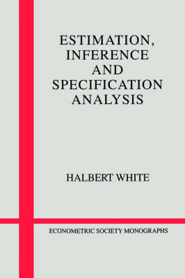 Econometric Society Monographs: Estimation, Inference and Specification Analysis Series Number 22 (Paperback)