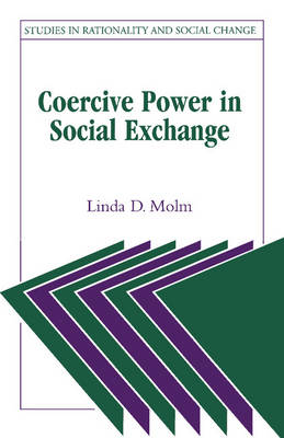 Coercive Power in Social Exchange - Studies in Rationality and Social Change (Paperback)
