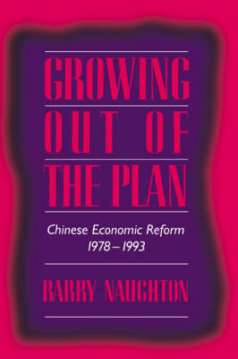 Growing Out of the Plan: Chinese Economic Reform, 1978-1993 (Paperback)