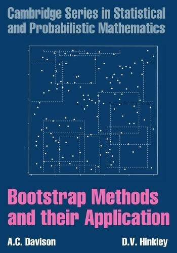 Cambridge Series in Statistical and Probabilistic Mathematics: Bootstrap Methods and their Application Series Number 1 (Paperback)