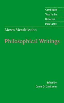 Cambridge Texts in the History of Philosophy: Moses Mendelssohn: Philosophical Writings (Paperback)