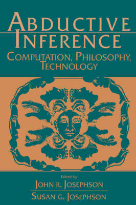 Abductive Inference: Computation, Philosophy, Technology (Paperback)