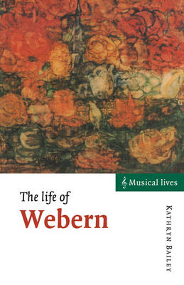 Musical Lives: The Life of Webern (Paperback)