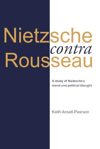 Nietzsche contra Rousseau: A Study of Nietzsche's Moral and Political Thought (Paperback)