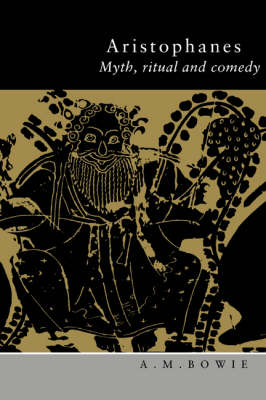 Aristophanes: Myth, Ritual and Comedy (Paperback)