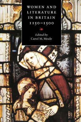 Women and Literature in Britain, 1150-1500 - Cambridge Studies in Medieval Literature 17 (Paperback)