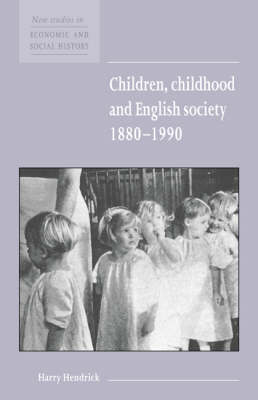 Children, Childhood and English Society, 1880-1990 - New Studies in Economic and Social History 32 (Paperback)