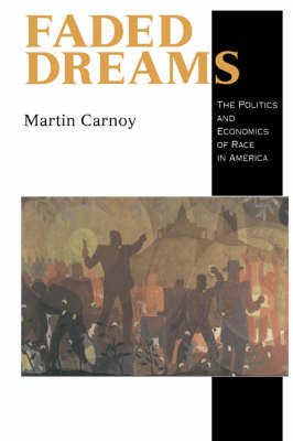 Faded Dreams: The Politics and Economics of Race in America (Paperback)