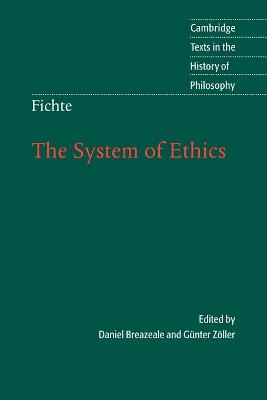 Cambridge Texts in the History of Philosophy: Fichte: The System of Ethics (Paperback)