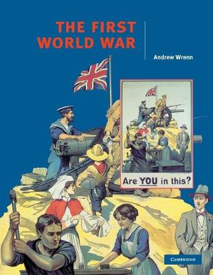 Cambridge History Programme Key Stage 4: The First World War (Paperback)