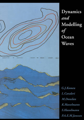 Dynamics and Modelling of Ocean Waves (Paperback)