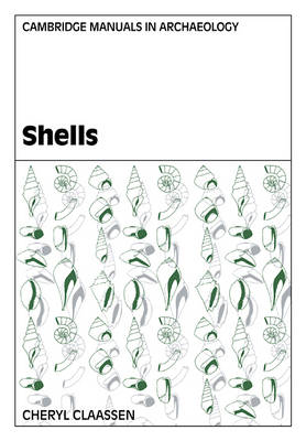 Shells - Cambridge Manuals in Archaeology (Paperback)