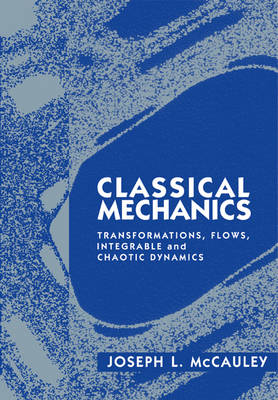 Classical Mechanics: Transformations, Flows, Integrable and Chaotic Dynamics (Paperback)