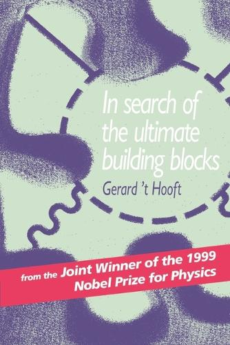 In Search of the Ultimate Building Blocks (Paperback)
