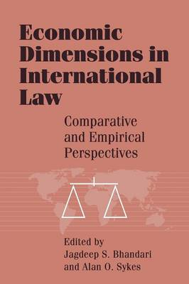 Economic Dimensions in International Law: Comparative and Empirical Perspectives (Paperback)