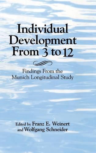 Individual Development from 3 to 12: Findings from the Munich Longitudinal Study (Hardback)