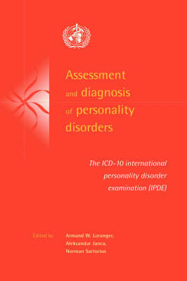 Assessment and Diagnosis of Personality Disorders: The ICD-10 International Personality Disorder Examination (IPDE) (Hardback)