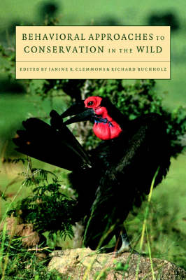 Behavioral Approaches to Conservation in the Wild (Hardback)