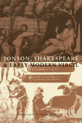Jonson, Shakespeare and Early Modern Virgil (Hardback)