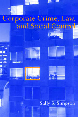 Corporate Crime, Law, and Social Control - Cambridge Studies in Criminology (Hardback)