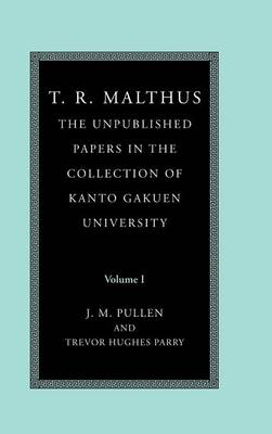 T. R. Malthus: The Unpublished Papers in the Collection of Kanto Gakuen University - T. R. Malthus 2 Volume Set (Hardback)