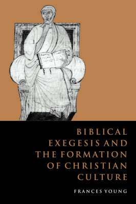 Biblical Exegesis and the Formation of Christian Culture (Hardback)