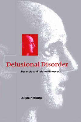Delusional Disorder: Paranoia and Related Illnesses (Hardback)