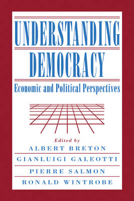 Understanding Democracy: Economic and Political Perspectives (Hardback)
