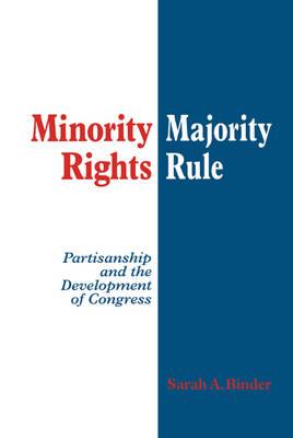 Minority Rights, Majority Rule: Partisanship and the Development of Congress (Hardback)