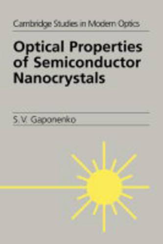 Optical Properties of Semiconductor Nanocrystals - Cambridge Studies in Modern Optics 23 (Hardback)