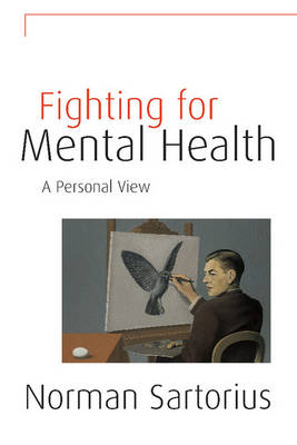 Fighting for Mental Health: A Personal View (Hardback)