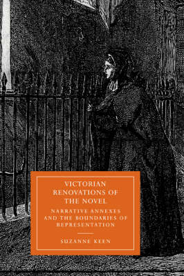 Victorian Renovations of the Novel: Narrative Annexes and the Boundaries of Representation - Cambridge Studies in Nineteenth-Century Literature & Culture 15 (Hardback)