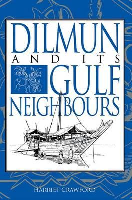 Dilmun and its Gulf Neighbours (Hardback)