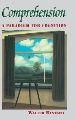 Comprehension: A Paradigm for Cognition (Hardback)