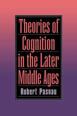 Theories of Cognition in the Later Middle Ages (Hardback)