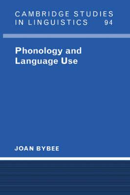 Phonology and Language Use - Cambridge Studies in Linguistics 94 (Hardback)