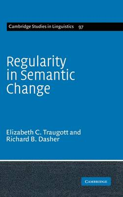 Regularity in Semantic Change - Cambridge Studies in Linguistics 97 (Hardback)