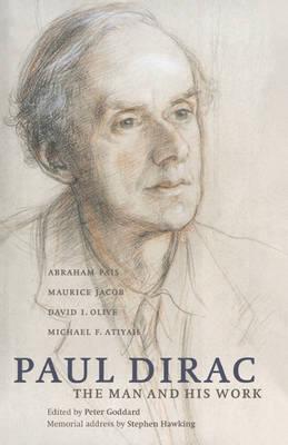 Paul Dirac: The Man and his Work (Hardback)